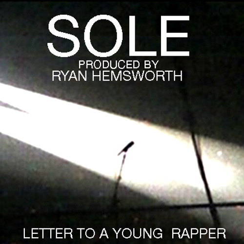 Letter To A Young Rapper (beat by Ryan Hemsworth)