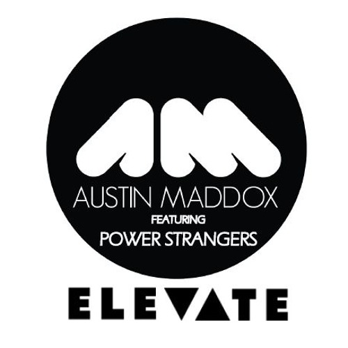 Austin Maddox Featuring Power Strangers - Elevate (Original Mix) FREE DL