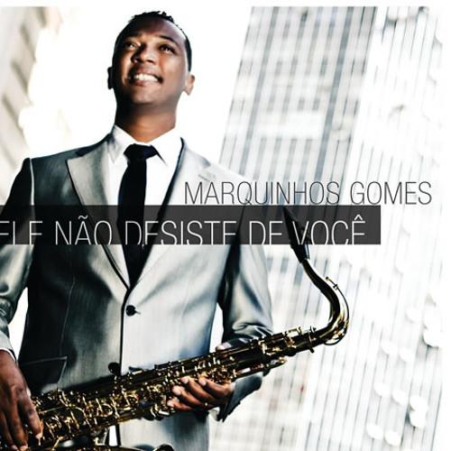 Ele não desiste de você-Marquinho Gomes