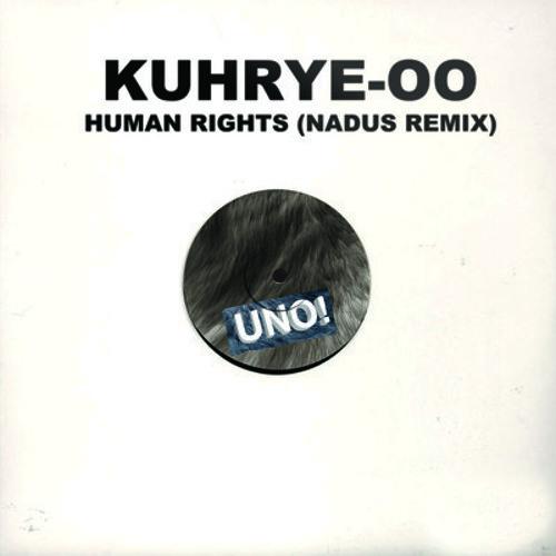 "Kuhrye-oo, ""Human Rights (Nadus Remix)"""