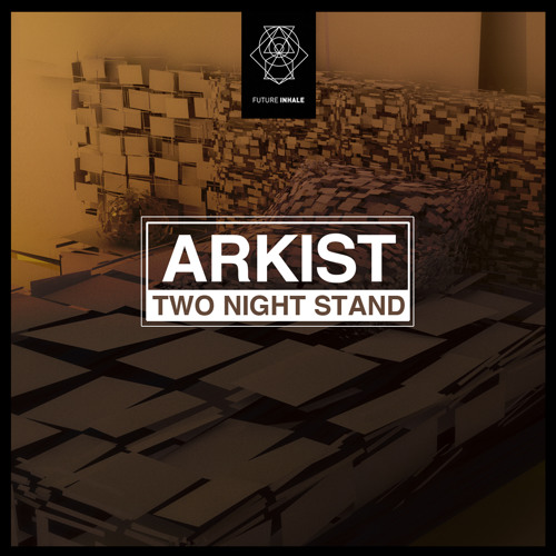 I004:Arkist-Two Night Stand (Out Now)