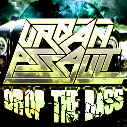 FREE DOWNLOAD:  URBAN ASSAULT - DROP THE BASS (MP3)