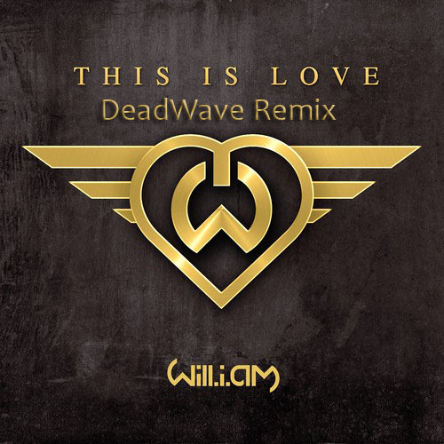 Will.i.am  – This Is Love (feat. Eva Simons) (DeadWave Remix)