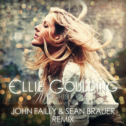 Ellie Goulding - Lights (John Failly & Sean Brauer Remix)