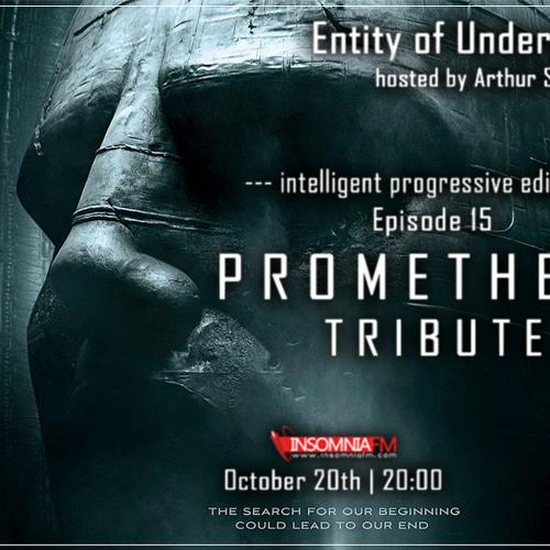 Arthur Sense - Entity of Underground #015: Prometheus Tribute [October 2012] on Insomniafm.com