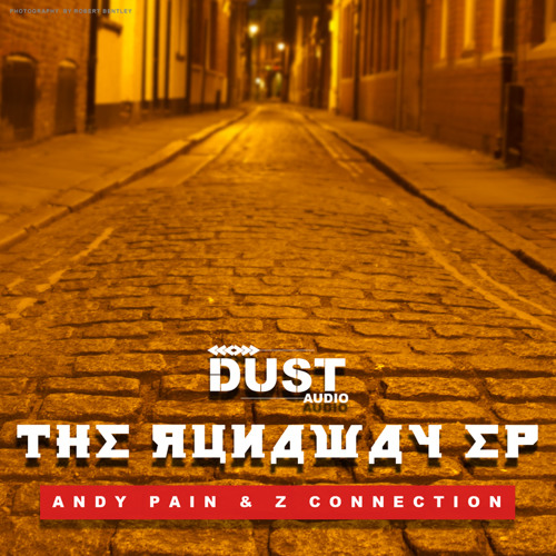 Andy Pain & Z Connection - The Runaway EP | Dust Audio Digital | Out Now