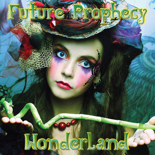 Future Prophecy - Wonderland (Album promo mix)