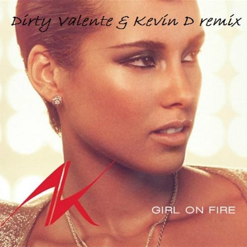 ALICIA KEYS - GIRL ON FIRE (Dirty Valente & Kevin D remix)