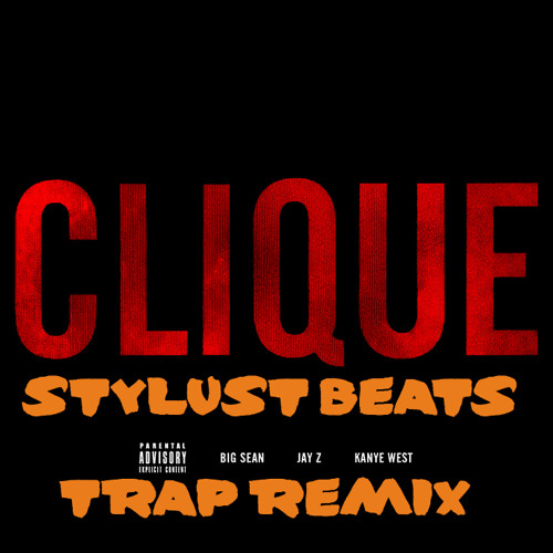 KANYE & JAY Z- CLIQUE (STYLUST BEATS REMIX) FREE DOWNLOAD!