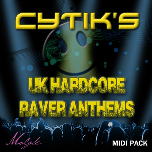 Cytik's UK Hardcore Raver Anthems MIDI Pack MP3 Demo OUT NOW! £9.99