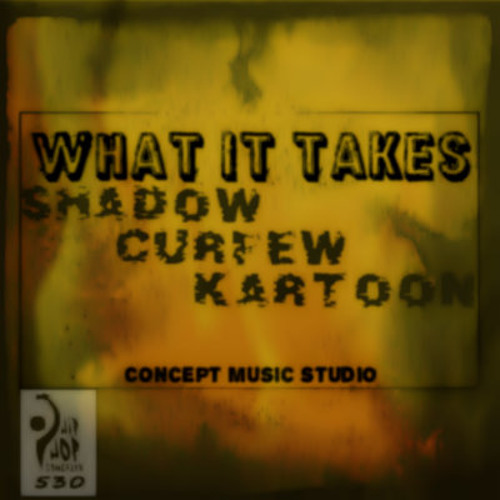 What It Takes - Shadow, Curfew & KarToon (Souls of The City)
