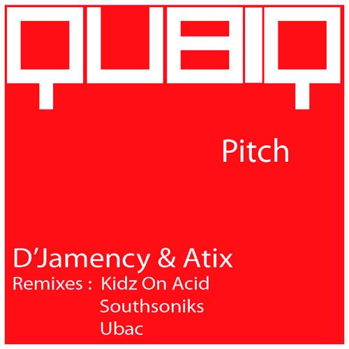 D'JAMENCY & ATIX - Pitch EP /// Qubiq records 018 - FR