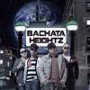 Bachata Heightz - Astronauta </3