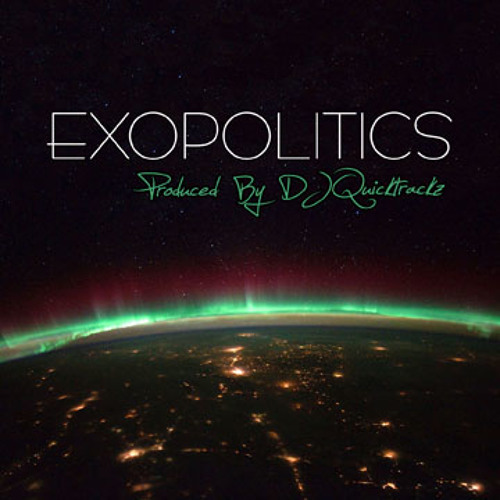 Exopolitics by DJ Quicktrackz