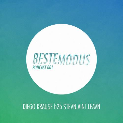 Beste Modus Podcast 001 - Diego Krause b2b stevn.aint.leavn