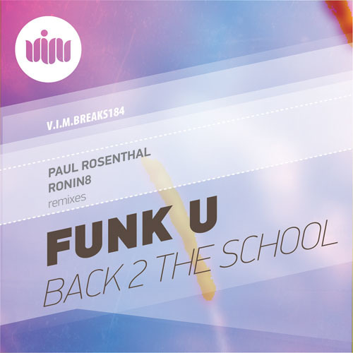 FUNK U-Back 2 The School (Paul Rosenthal Remix) *128 kbps preview* [V.I.M. Records] OUT NOW!!