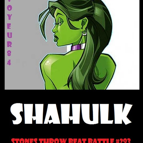 ShaHulk - Voyeur84 (STBB#293)