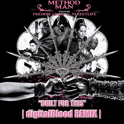 Built for This - RZA, Method Man feat. Freddie Gibbs + StreetLife (digitalBlood Remix)