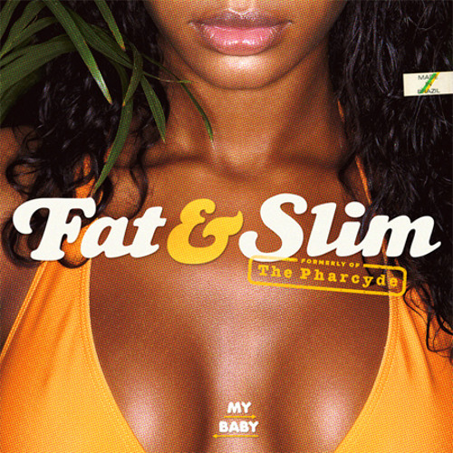Fat & Slim (Fatlip x Slim Kid Tre) - My Baby (Sau Paulo Mix)