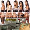 BANDZ WILL MAKE HER DANCE REMIX