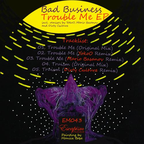 Bad Business - Trouble Me (YokoO Remix) (Escapism Musique)