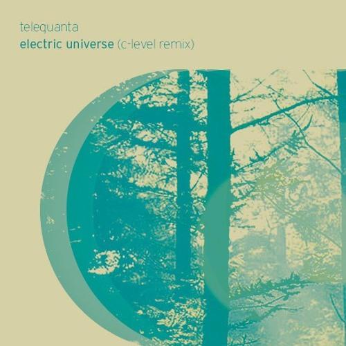 Telequanta - Electric Universe (C-Level Remix) FREE DOWNLOAD!