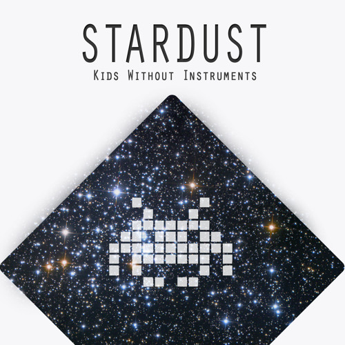 Kids Without Instruments - Stardust