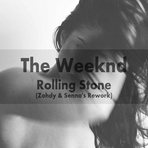 The Weeknd - Rolling Stone (Zohdy & Senna's Rework)
