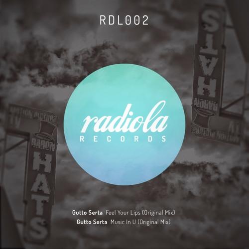 [RadiolaRecords] Feel Your Lips (Original Mix) - Gutto Serta