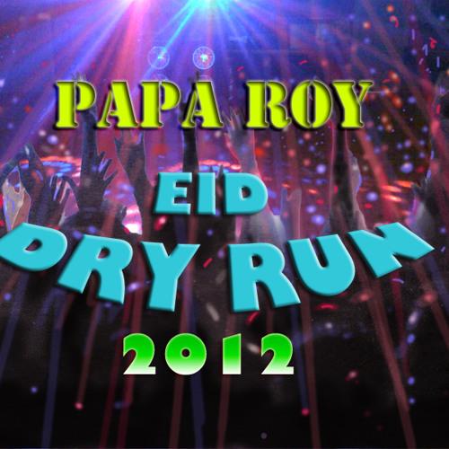 Papa Roy Mix - EID Dry Run 2012