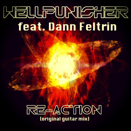 Wellpunisher feat. Dann Feltrin - Re.Action (original guitar mix)