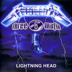 Three 6 Mafia vs. Metallica - Lightning Head (Wick-it Remix) (w/ intro & outro drums)