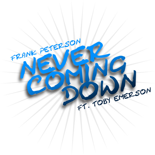 2. Frank Peterson - Never Coming Down ft. Toby Emerson