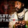 Lutan Fyah - 18 And Over