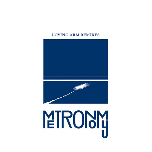 [BECAUSE MUSIC] Metronomy- Loving Arm (Baum remix)