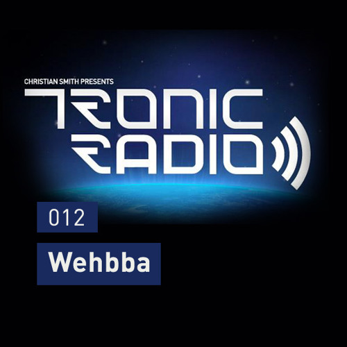 Tronic Podcast 012 with Wehbba