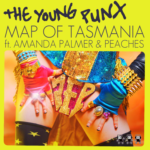 The Young Punx - Map Of Tasmania (Club Mix) (feat. Amanda Palmer and Peaches)