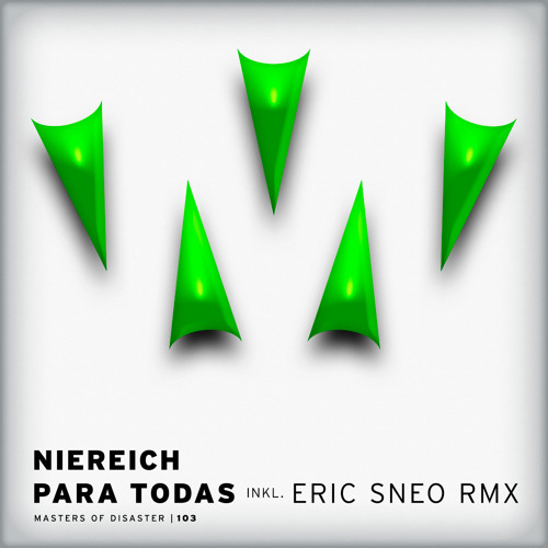 Niereich - Para Todas (Eric Sneo Remix) [Masters Of Disaster]
