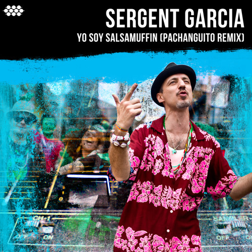 SARGENTO GARCIA - YO SOY SALSAMUFFIN (PACHANGUITO REMIX)