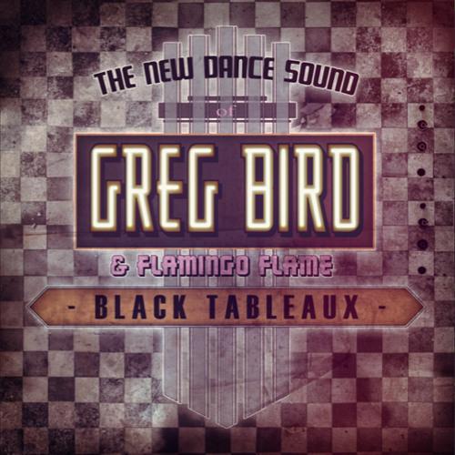 Black Tableaux by Greg Bird & Flamingo Flame