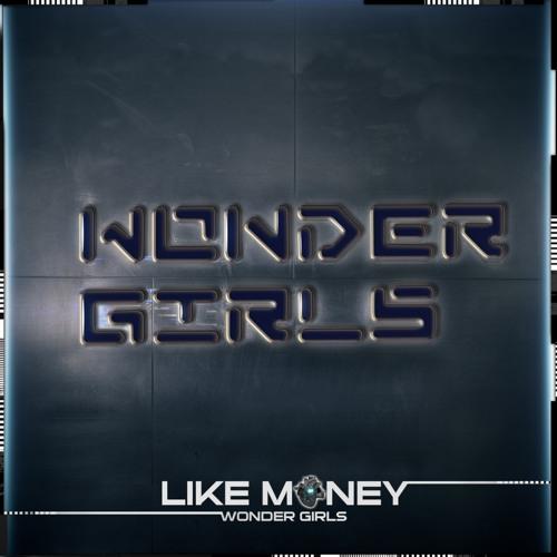 Wonder Girls - Like Money *SAWAGii METAL Rework*