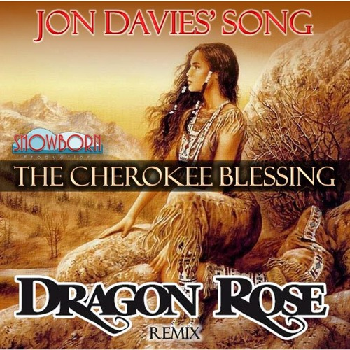Dragon Rose feat. Jon Davies: The Cherokee blessing