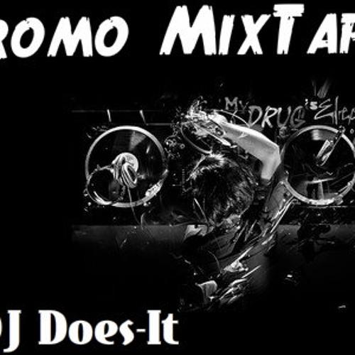 Promo MixTape_ Listen & Enjoy - DJ Does-It*