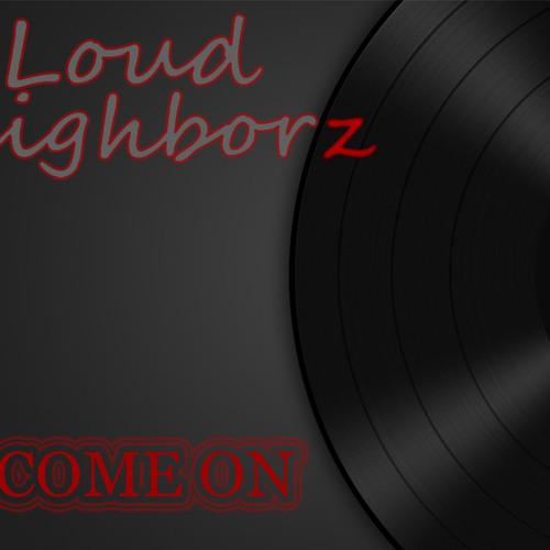 Loud Neighborz - Come On (Original Mix)