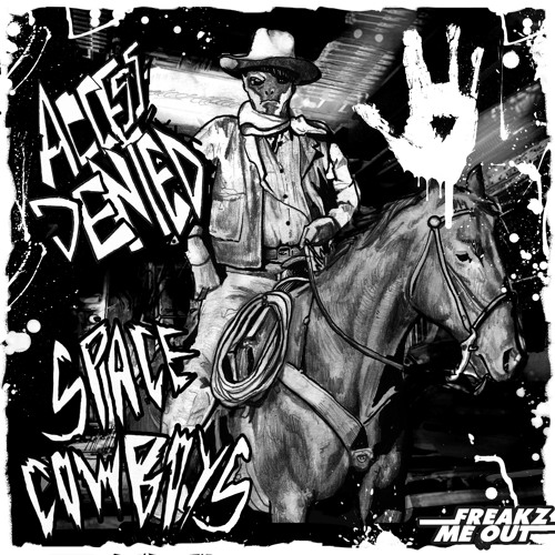Access Denied-Space Cowboys_EP_Teaser_OUT NOW ON FREAKZ ME OUT RECORDS