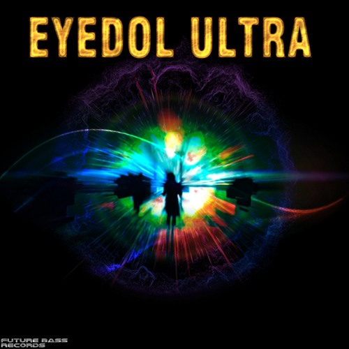 Eyedol Ultra...Blap Blap...(clip)...Available On Future Bass Records...