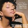 Anita Baker - Same Ole Love (Sasy J rmx)