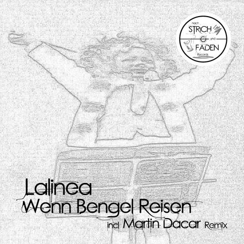 Lalinea: Wenn Bengel Reisen (incl. Martin Dacar Remix) / Strich002