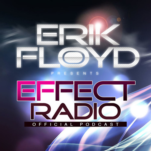 Erik Floyd Effect Radio | Episode 001 | Available in Itunes