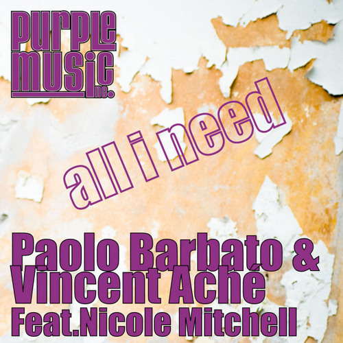 Paolo Barbato & Vincent Ache´ feat. Nicole Mitchell - All I Need (Original) [Purple Music]